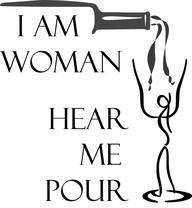I Am Woman - Hear Me Pour 1