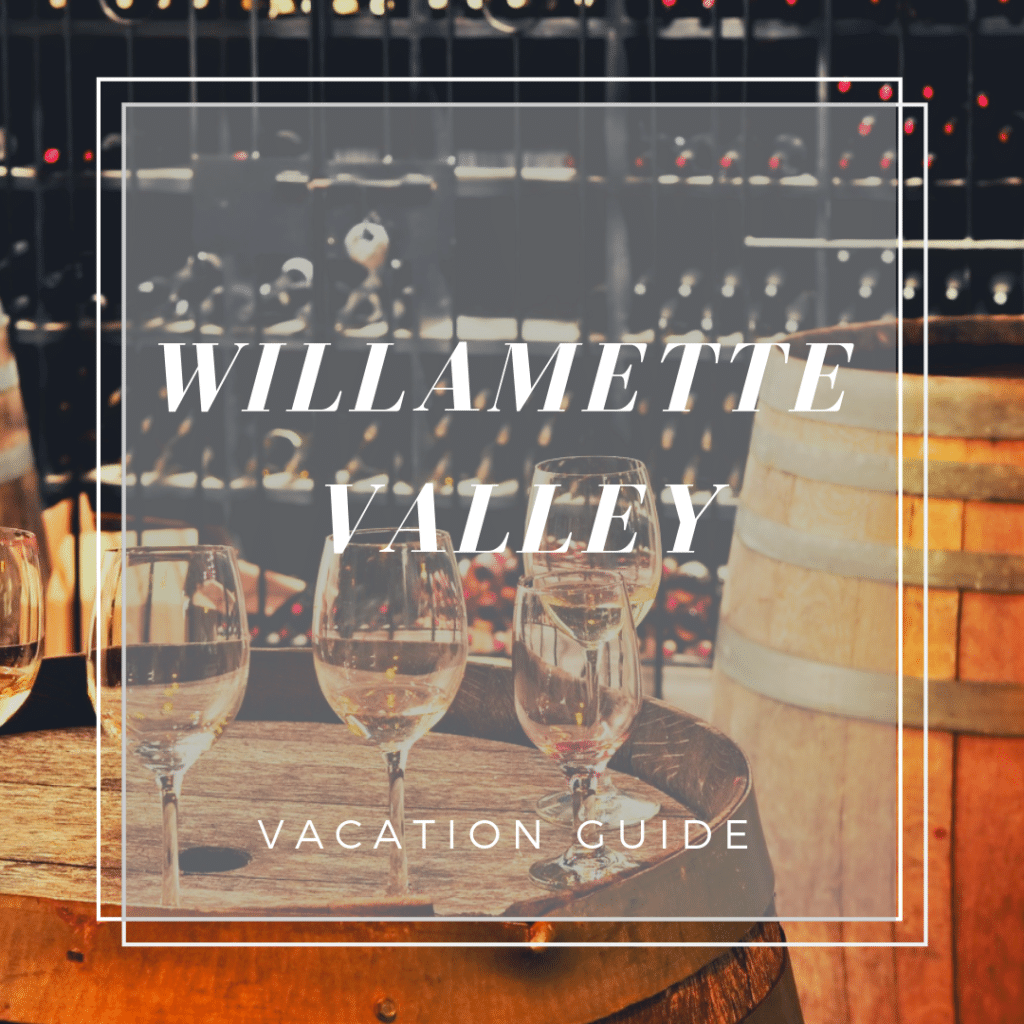 "view of wine cellar with text ""willamette valley vacation guide"" on top"